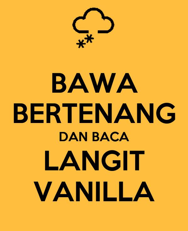 BAWA BERTENANG DAN BACA LANGIT VANILLA