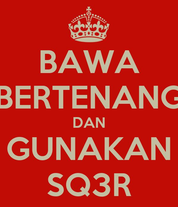 BAWA BERTENANG DAN GUNAKAN SQ3R