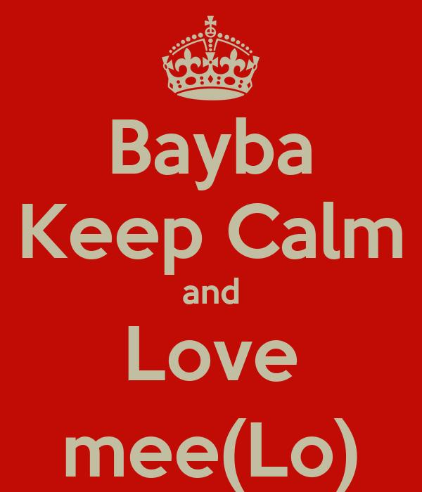 Bayba Keep Calm and Love mee(Lo)