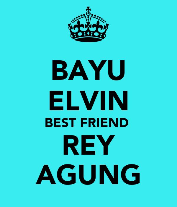BAYU ELVIN BEST FRIEND  REY AGUNG