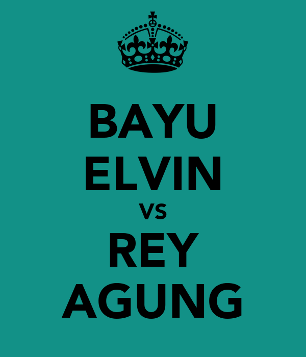 BAYU ELVIN VS REY AGUNG