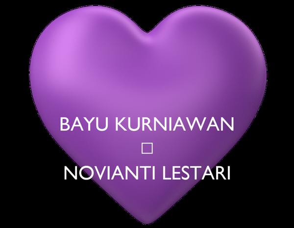 BAYU KURNIAWAN ♥ NOVIANTI LESTARI