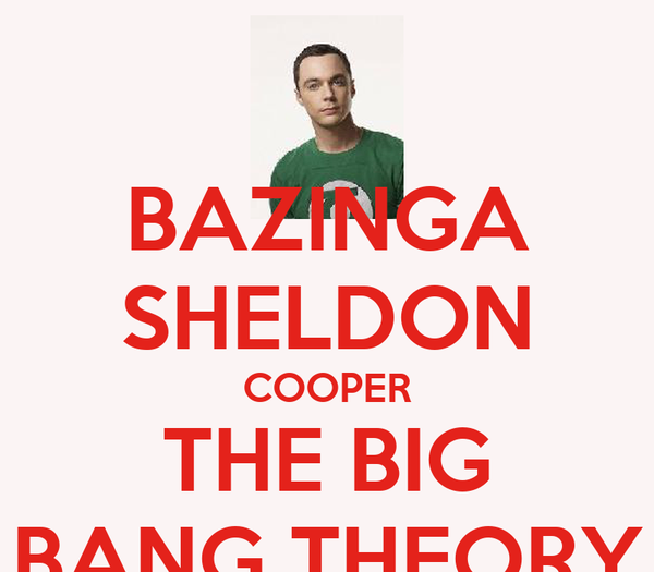 BAZINGA SHELDON COOPER THE BIG BANG THEORY