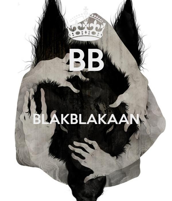 BB  BLAKBLAKAAN