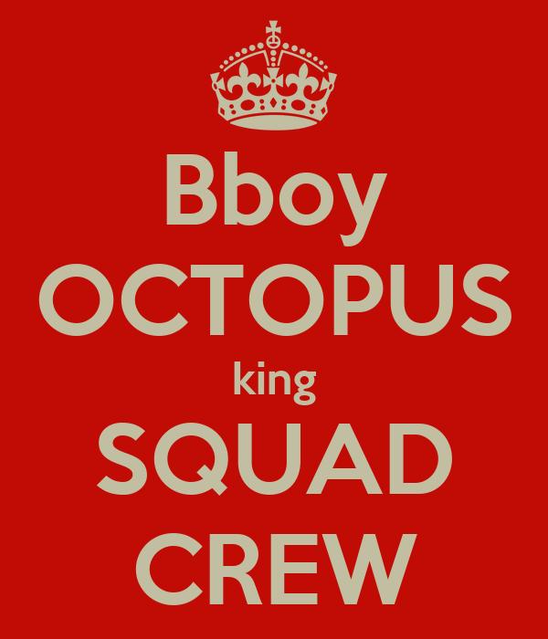 Bboy OCTOPUS king SQUAD CREW