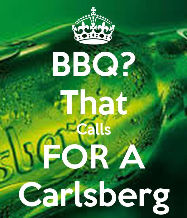 BBQ? That Calls FOR A Carlsberg