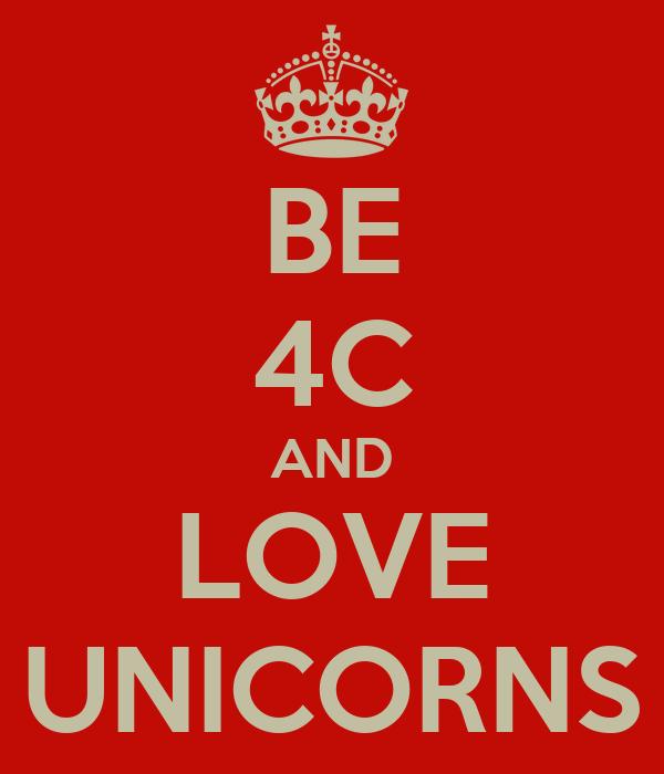 BE 4C AND LOVE UNICORNS