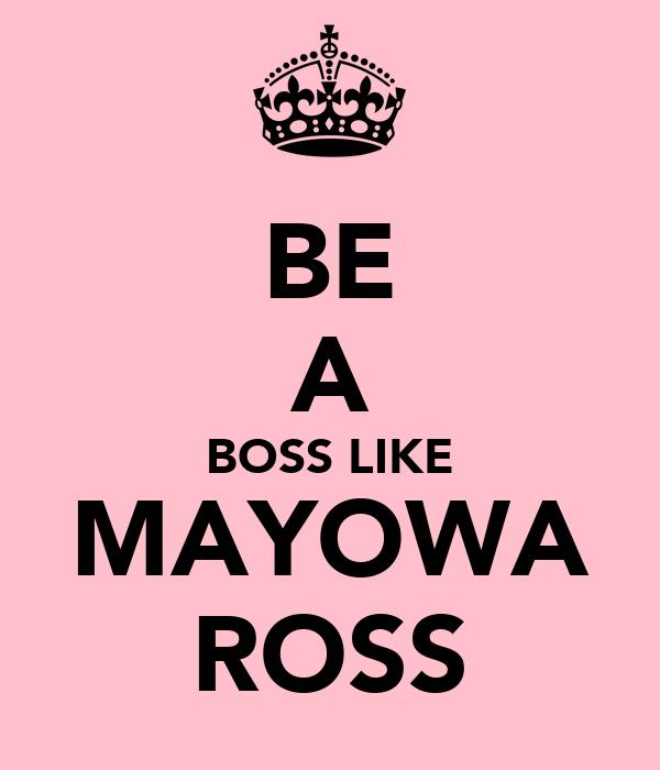 BE A BOSS LIKE MAYOWA ROSS