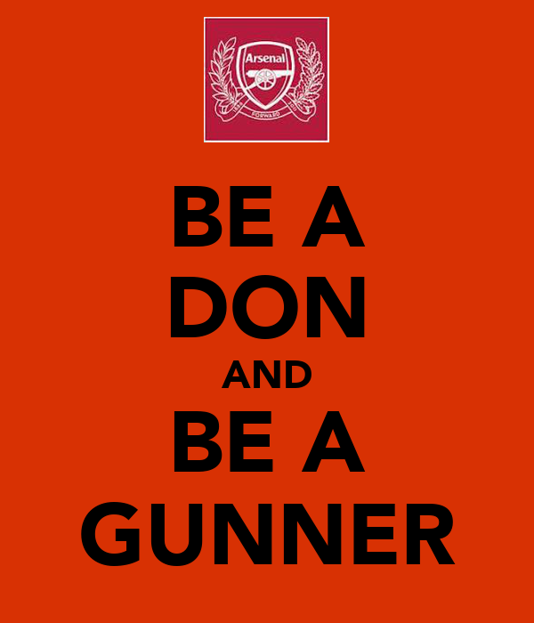 BE A DON AND BE A GUNNER
