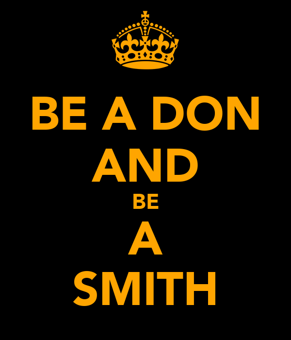 BE A DON AND BE A SMITH