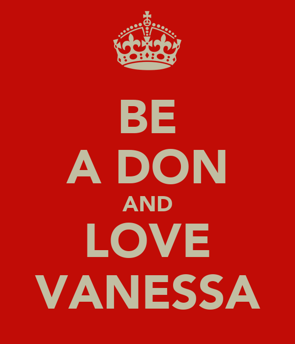 BE A DON AND LOVE VANESSA