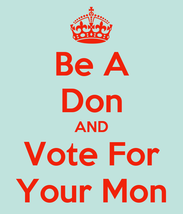Be A Don AND Vote For Your Mon