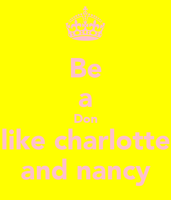 Be a Don like charlotte and nancy