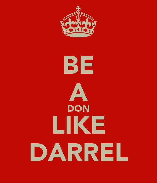 BE A DON LIKE DARREL