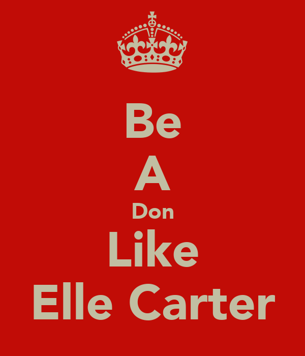 Be A Don Like Elle Carter