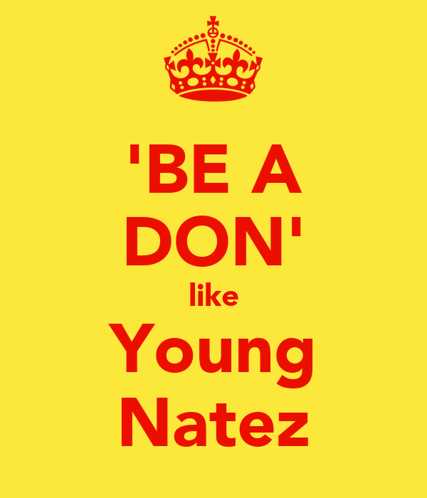 'BE A DON' like Young Natez