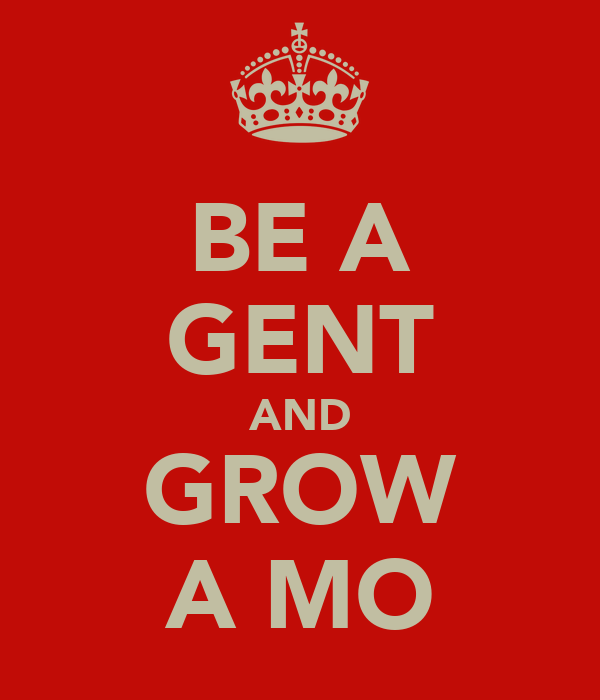 BE A GENT AND GROW A MO