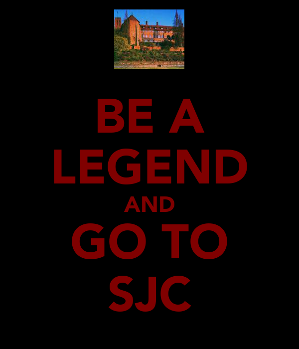 BE A LEGEND AND GO TO SJC