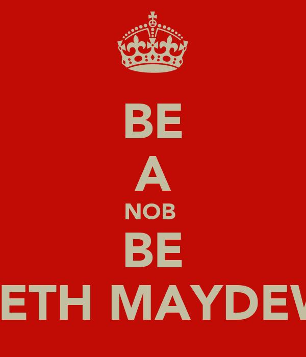 BE A NOB  BE BETH MAYDEW