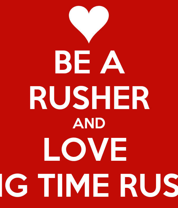 BE A RUSHER AND LOVE  BIG TIME RUSH