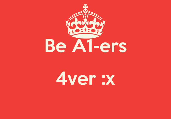 Be A1-ers 4ver :x