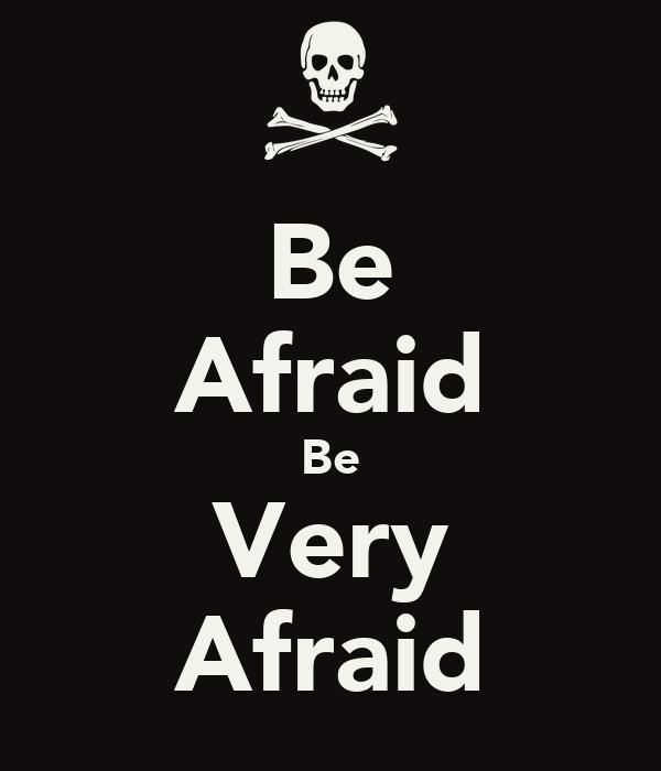 Be Very Afraid: Be Afraid Be Very Afraid Poster