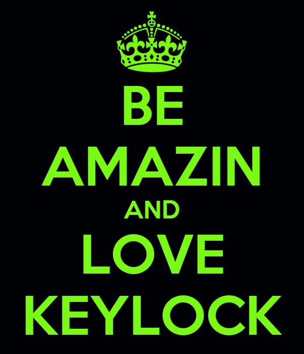 BE AMAZIN AND LOVE KEYLOCK