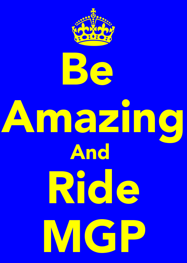 Be  Amazing And  Ride MGP