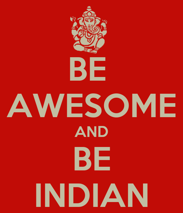 BE  AWESOME AND BE INDIAN