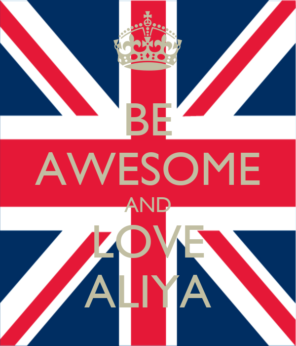 BE AWESOME AND LOVE ALIYA