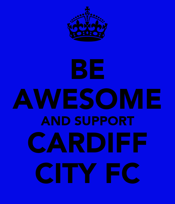 BE AWESOME AND SUPPORT CARDIFF CITY FC