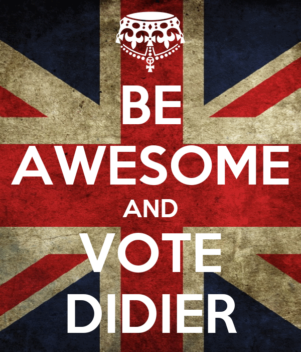 BE AWESOME AND VOTE DIDIER