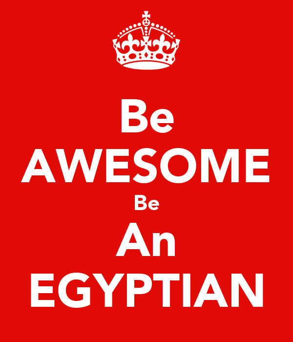 Be AWESOME Be An EGYPTIAN