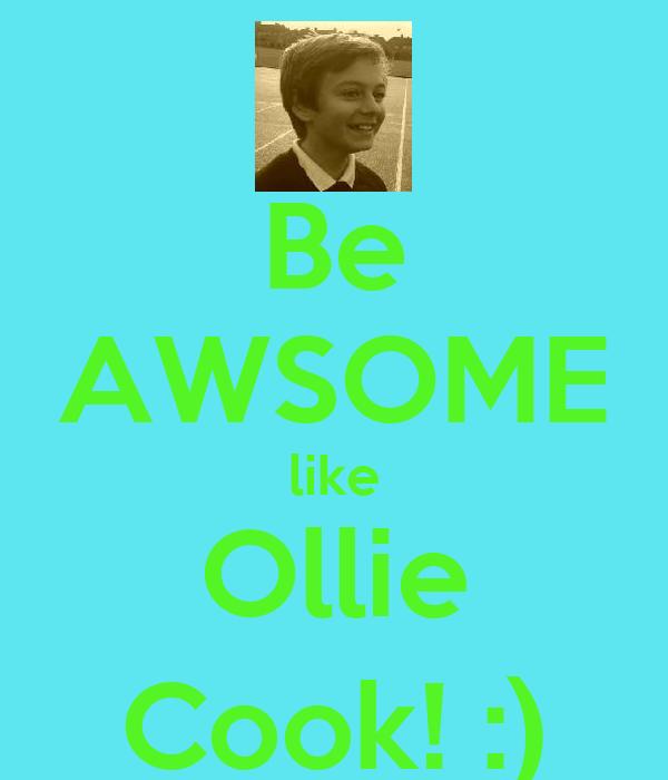 Be AWSOME like Ollie Cook! :)