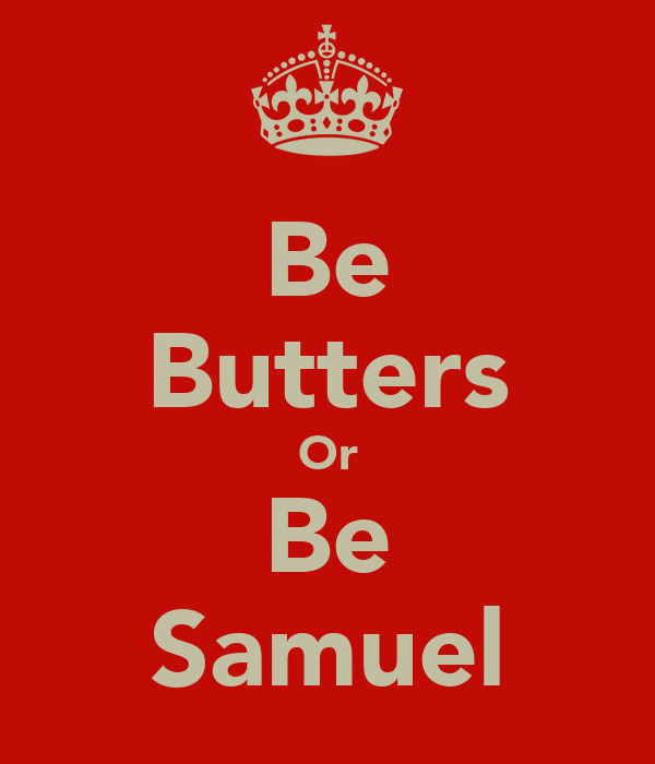 Be Butters Or Be Samuel