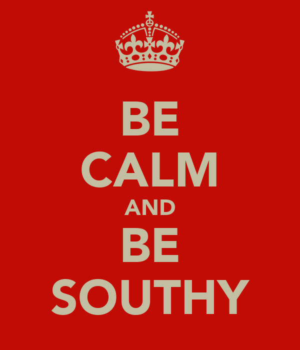 BE CALM AND BE SOUTHY