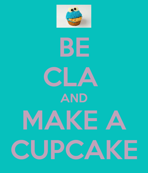 BE CLA  AND MAKE A CUPCAKE