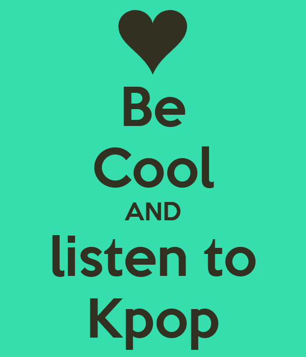 Be Cool AND listen to Kpop