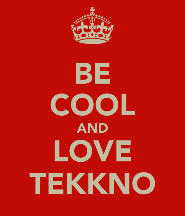 BE COOL AND LOVE TEKKNO