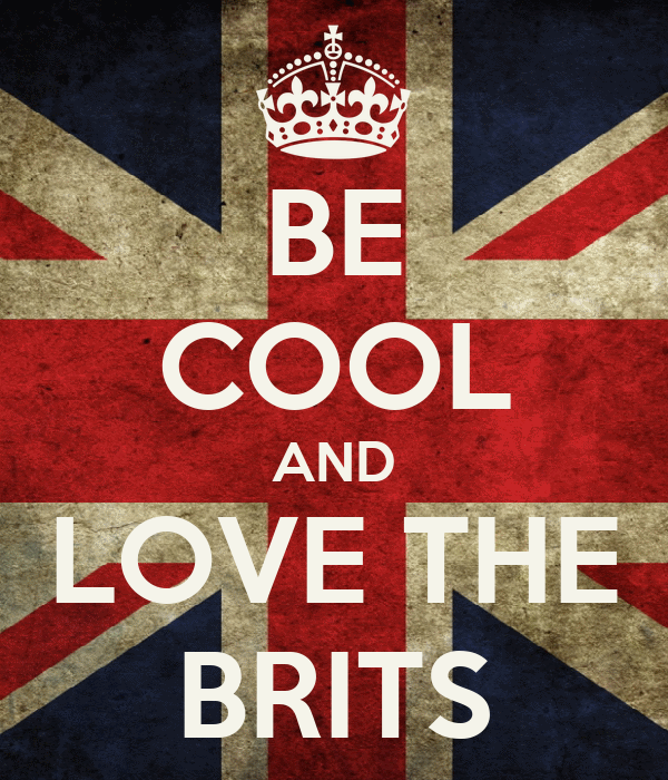 BE COOL AND LOVE THE BRITS