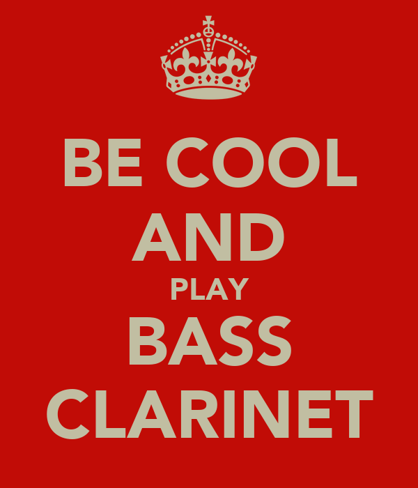 BE COOL AND PLAY BASS CLARINET