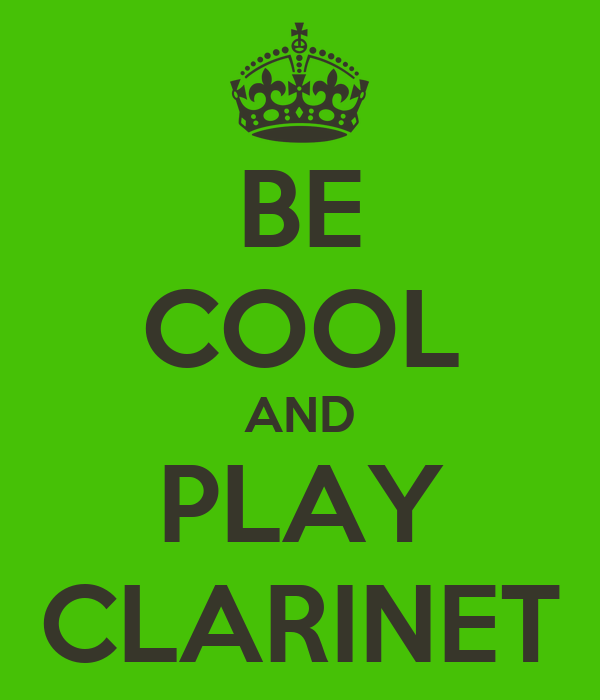 BE COOL AND PLAY CLARINET