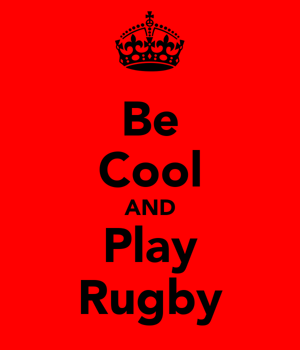 Be Cool AND Play Rugby