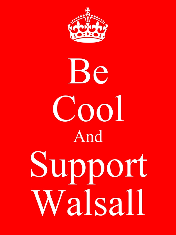 Be Cool And Support Walsall