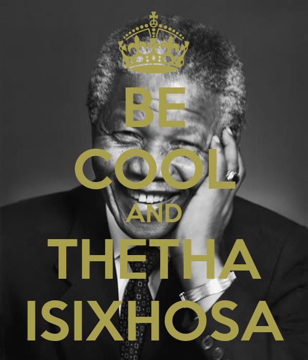BE COOL AND THETHA ISIXHOSA