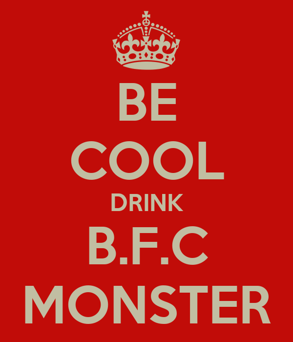 BE COOL DRINK B.F.C MONSTER