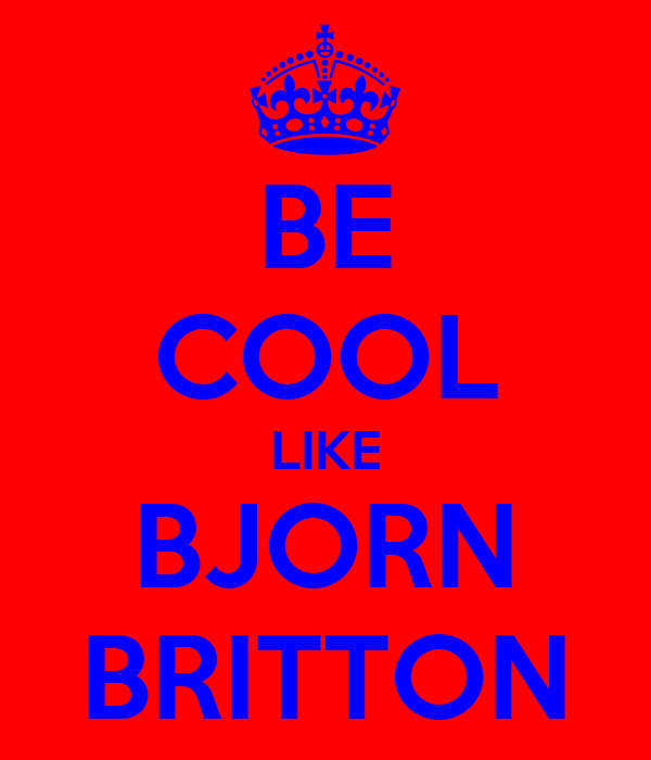 BE COOL LIKE BJORN BRITTON