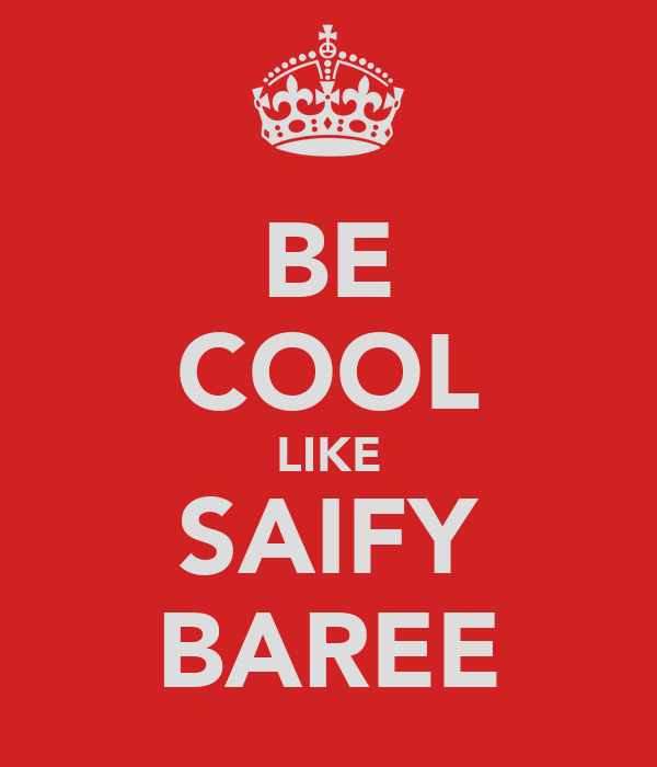 BE COOL LIKE SAIFY BAREE