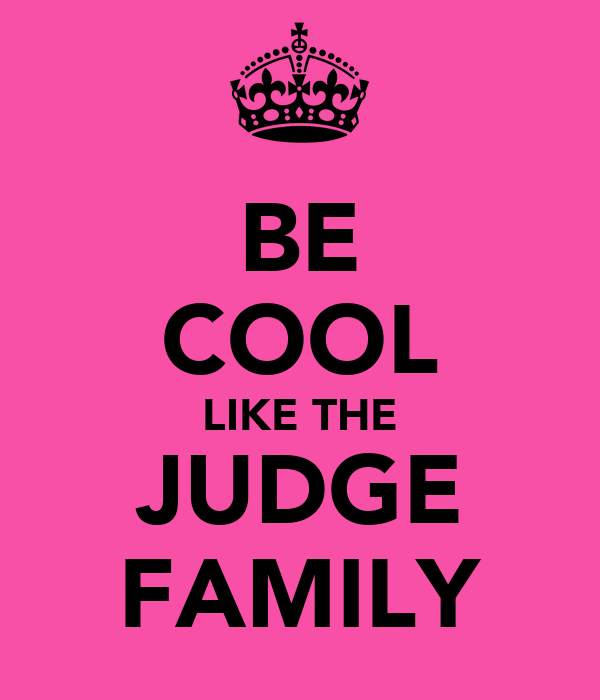 BE COOL LIKE THE JUDGE FAMILY