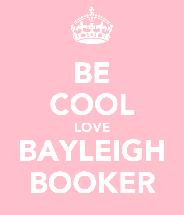 BE COOL LOVE BAYLEIGH BOOKER